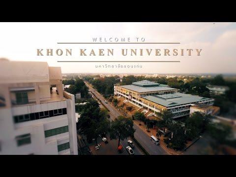 WELCOME TO KHON KAEN UNIVERSITY  มหาวิทยาลัยขอนแก่น