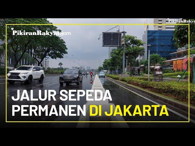 Pemprov DKI Jakarta Realisasikan Pembangunan Jalur Sepeda Permanen di Jalan Sudirman-Thamrin