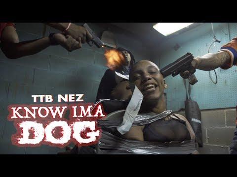 "TTB Nez - ""Know Ima Dog"" (Official Video) Dir. Yardiefilms"