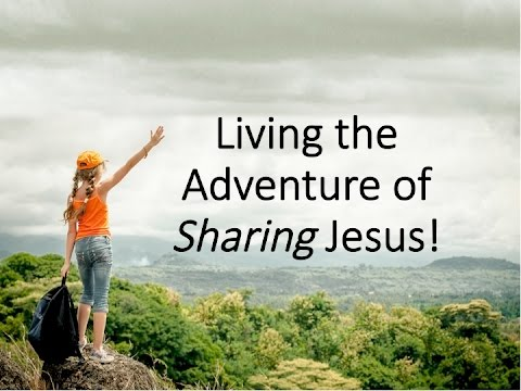 Living the Adventure of Sharing Jesus