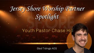 Youth Pastor Chase Hill of Glad Tidings AOG Spotlight Interview