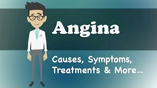 Angina - Causes, Symptoms, Treatments & More…