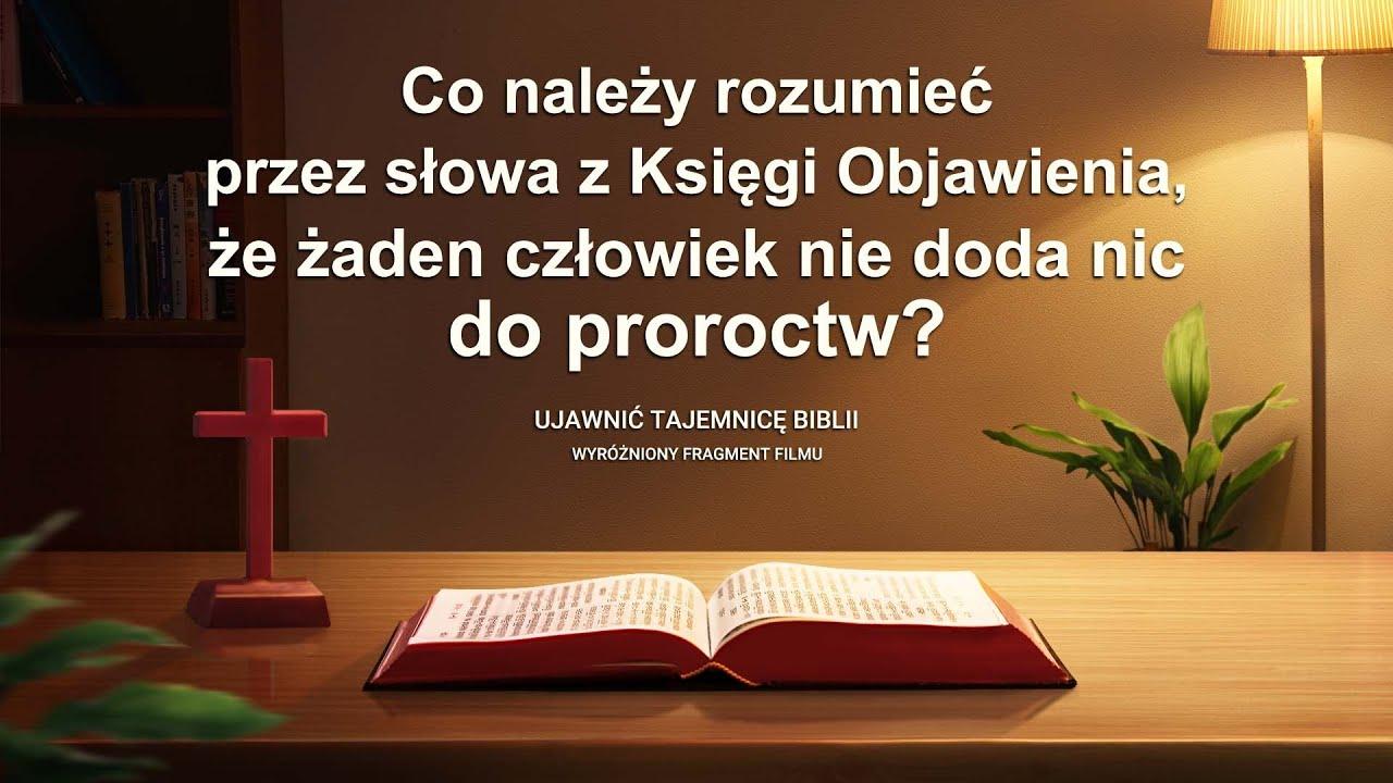 """Film ewangeliczny """"Ujawnić tajemnicę Biblii"""" Klip filmowy (3) – Co należy rozumieć przez słowa z Księgi Objawienia, że żaden człowiek nie doda nic do proroctw?"""