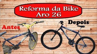 Reforma Total da Bike Aro 26