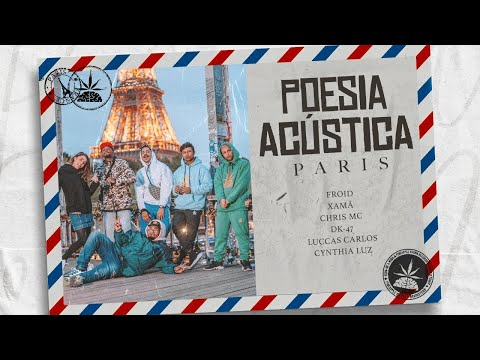 Poesia Acústica Paris - Luccas Carlos | Dk47 | Xamã | Chris | Cynthia Luz | Froid (Prod. Malak)