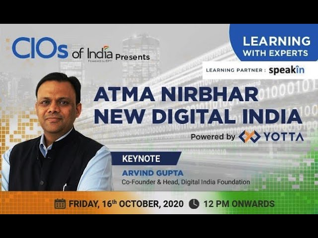 Learning With Experts-Episode 3: Arvind Gupta on Aatma Nirbhar New Digital India by CIO's Of India