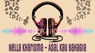 Nella Kharisma - Asal Kau Bahagia (Lirik Video) HD