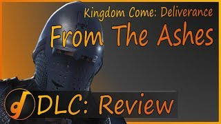 Kingdom Come: Deliverance - From The Ashes DLC : Review (July 2018) (Video Game Video Review)