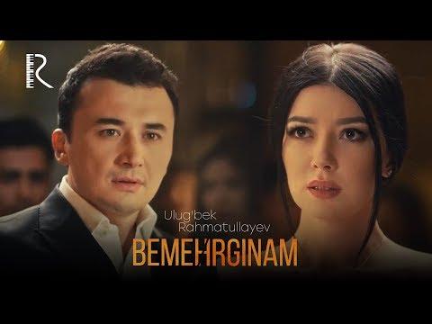 Ulug'bek Rahmatullayev - Bemehrginam