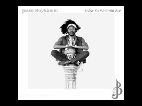 JESSE BOYKINS III -- SHOW ME WHO YOU ARE