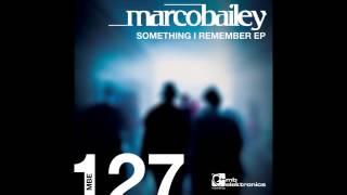 Marco Bailey - Something I Remember [MB elektronics]