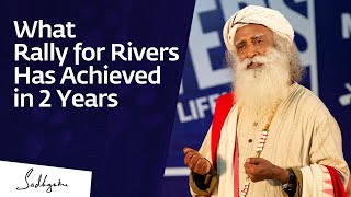 What Rally for Rivers Has Achieved in 2 Years - Sadhguru