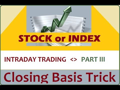 CLOSING BASIS WITH INTRADAY TRADING : PART 3, LETS START YOUR EARNING