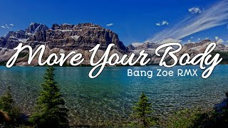DJ Move Your Body [SIA] Viral TikTok - Bang Zoe RMX