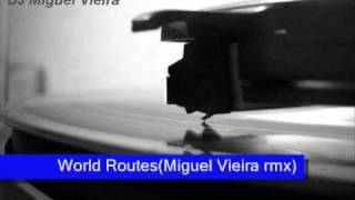 DJ Chus - World Routes (DJ Miguel Vieira rmx)