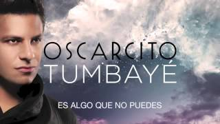 Oscarcito Tumbayé (Letra)
