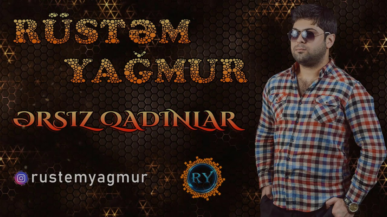 Rustem Yagmur - Ersiz Qadinlar 2019 / Official Audio