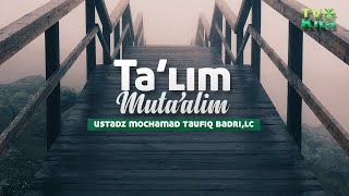 Video Kajian Ta'lim Muta'alim Ustadz Mochamad Taufiq bin Badri, Lc download MP3, 3GP, MP4, WEBM, AVI, FLV September 2018
