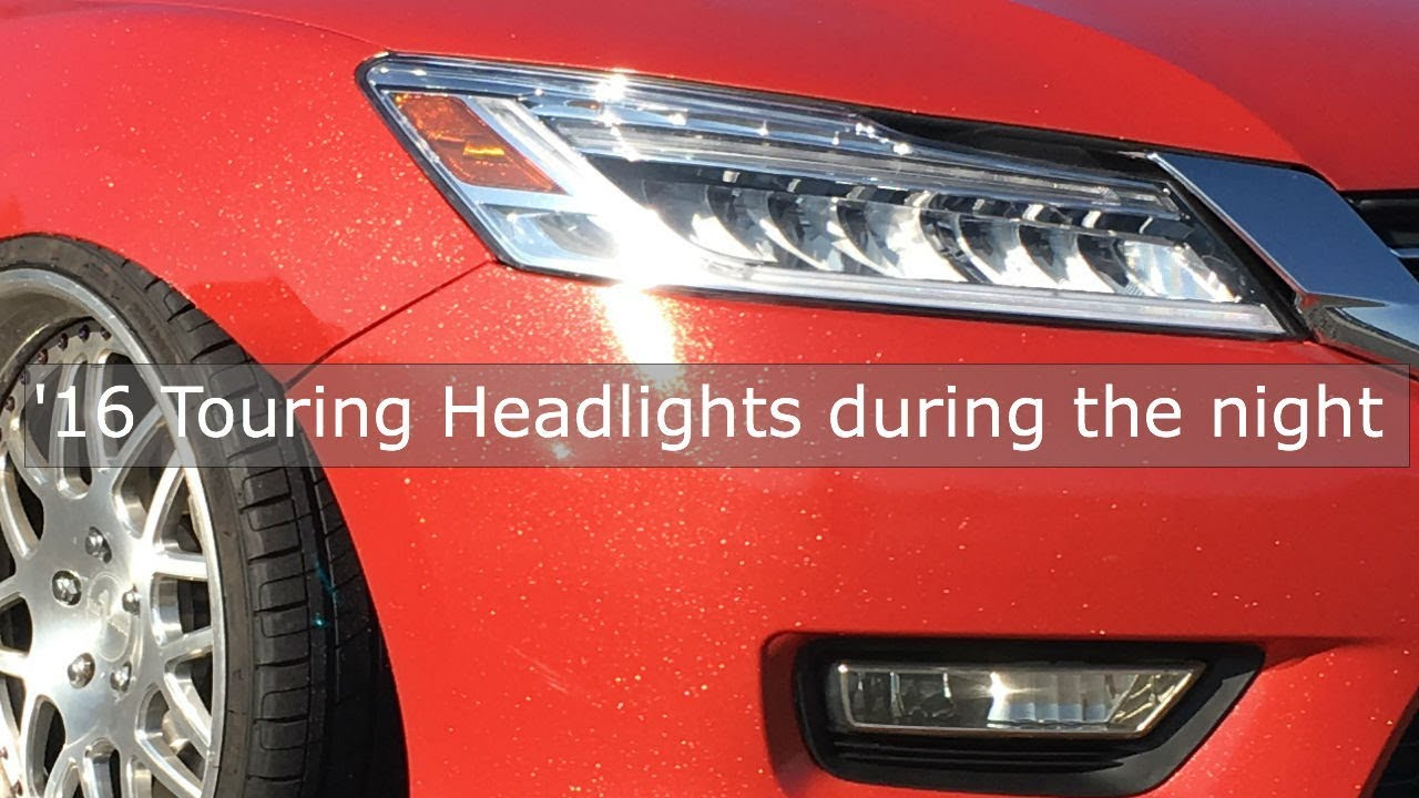 How The 16 Honda Accord Touring Headlights Look At Night