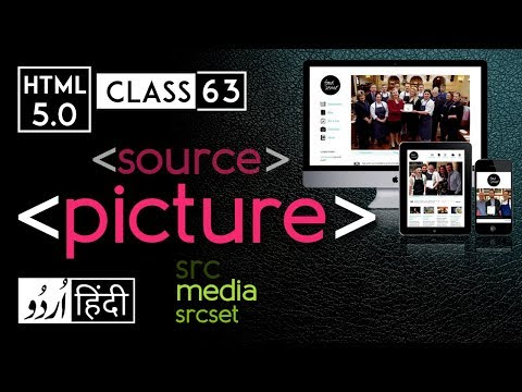 Picture Tag & Source Tag - Html 5 Tutorial In Hindi - Urdu - Class - 63