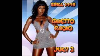 BRILL1449 GHETTO RADIO WITH DJ FRENCHMAN 03 JULY 2014