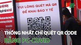 Thống nhất chỉ quét QR code bằng PC-Covid   VTC14 screenshot 5