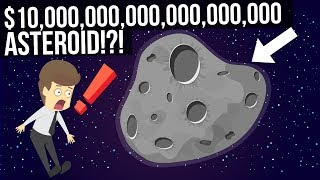 This Asteroid Is Worth 10,000 QUADRILLION Dollars!
