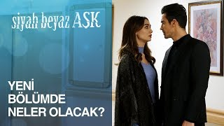 Siyah Beyaz Aşk 15. Bölümde Neler Olacak?