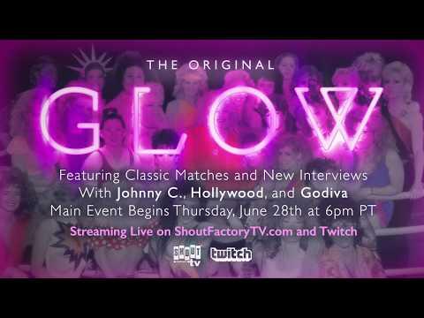 The Original GLOW Livestream June 28th