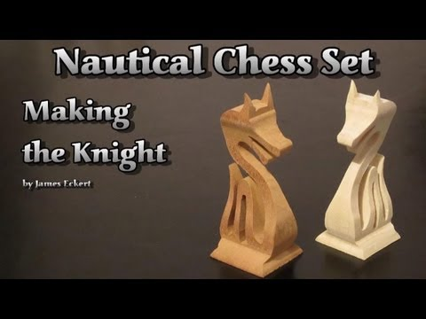 Nautical Chess Set: Making the Knight