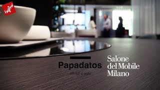 Papadatos @ Salone.Milano '17