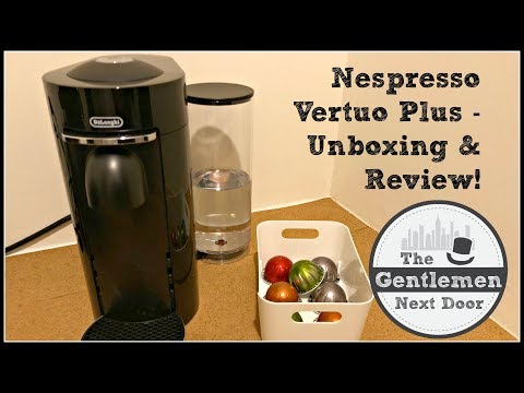 Nespresso Vertuo Plus Deluxe | Unboxing & Review | The Gentlemen Next Door