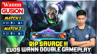 RIP SAVAGE !!! EVOS Wann Double Gameplay [ Wannn Gusion ] Mobile Legends