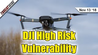 "Will Election Security Ever Improve?! DJI Vulnerability ""High Risk"" - ThreatWire"