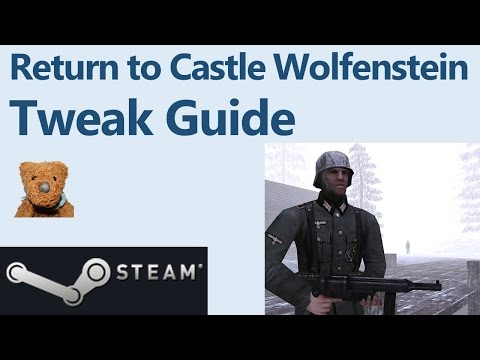 Return To Castle Wolfenstein Tweak Guide Steam