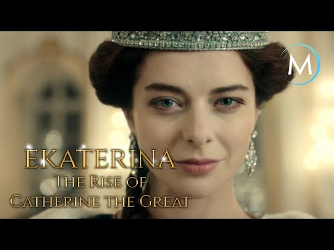 Ekaterina, Rise of Catherine The Great | TRAILER [HD] | MagellanTV