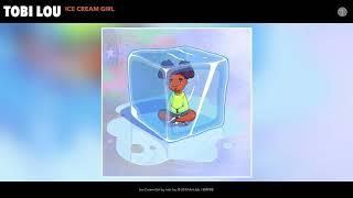 tobi lou - Ice Cream Girl Audio