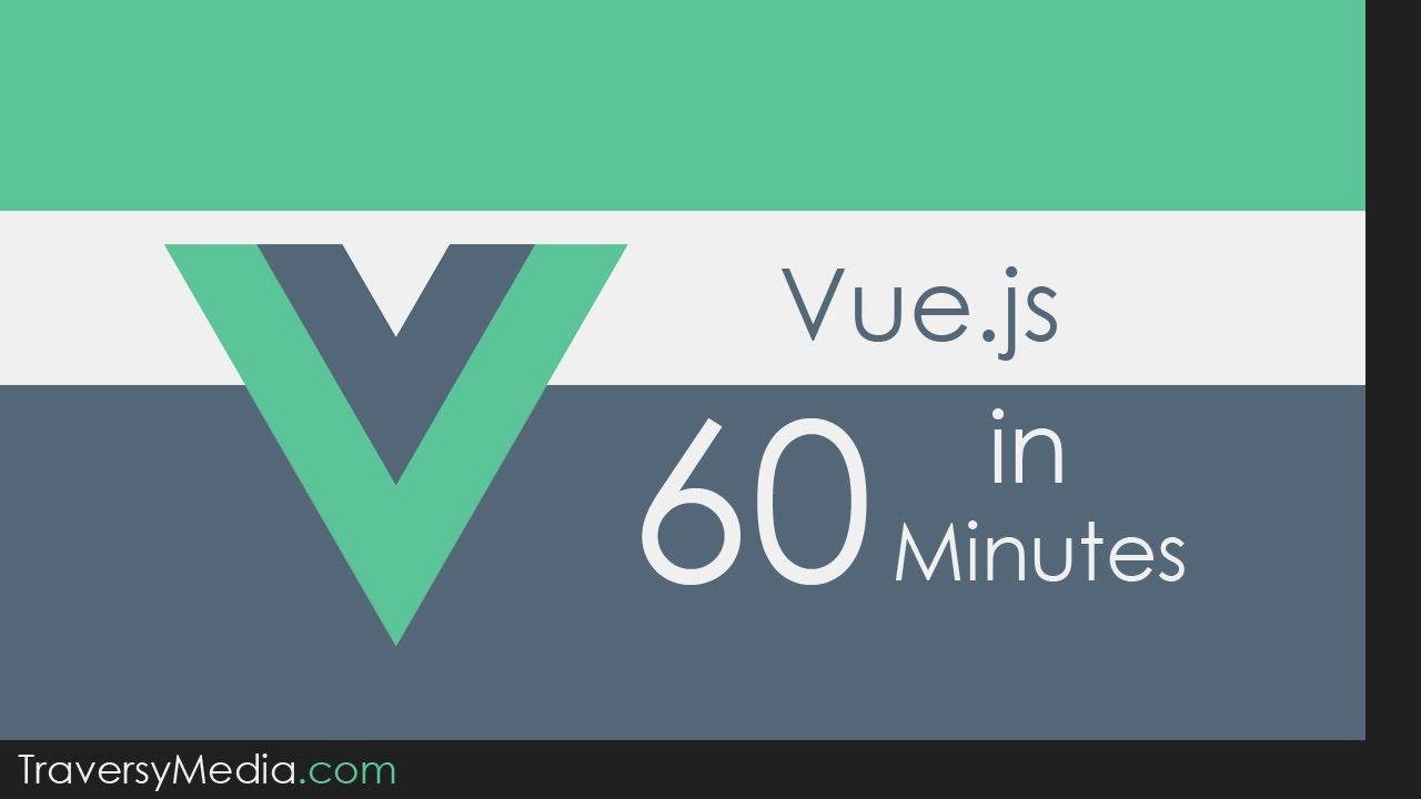 Vue.js 2.0 In 60 Minutes
