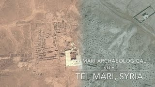 Tel Mari Archaeological Site, Syria - #CultureUnderThreat Before and After
