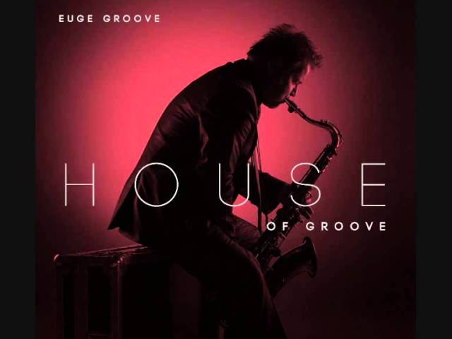 euge-groove-house-of-groove-1484213515