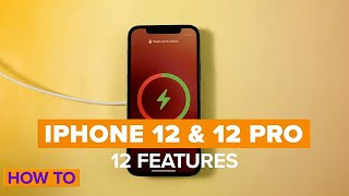 iPhone 12 and 12 Pro: 12 features to try first