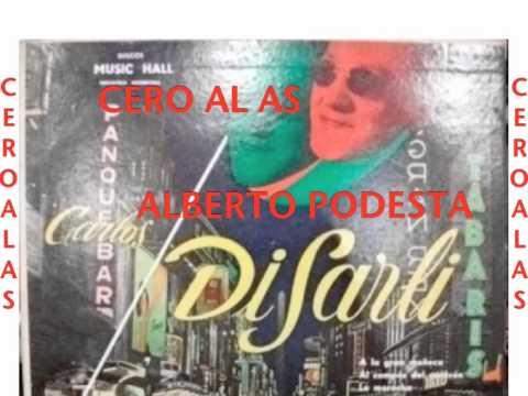 CERO AL AS-CARLOS DI SARLI-ALBERTO PODESTA