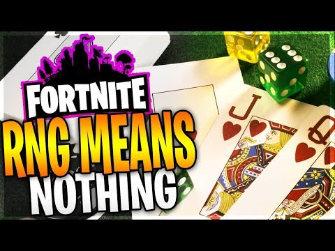 RNG MEANS NOTHING IN FORTNITE