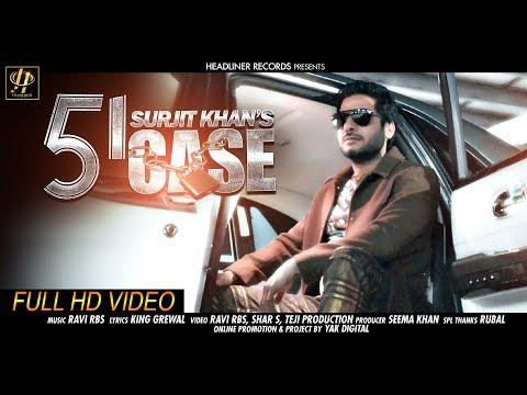 New Punjabi Songs 2017  51 Case  Full Video Song  Surjit Khan Ft. Ravi Rbs  Headliner Records