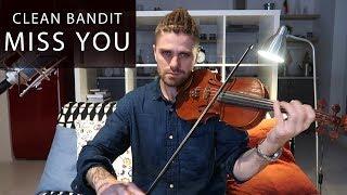 Video Miss You Clean Bandit feat. Julia Michaels Violin cover Valenti download MP3, 3GP, MP4, WEBM, AVI, FLV Maret 2018