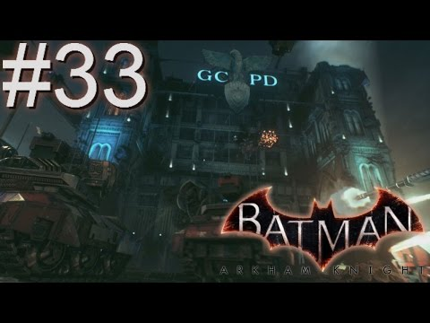 ASSAULT ON GOTHAM CITY POLICE DEPT! | Batman Arkham Knight: #33