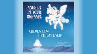 ANGELS IN YOUR DREAMS   Chloe's Best Birthday Ever!   Director Debbie Johnson