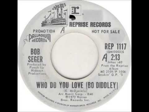 Bob Seger (Bo Diddley) - Who Do You Love (1972 US)