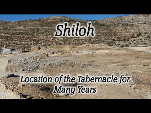 Biblical Shiloh: Tabernacle Location, Joshua, Samuel, Hannah, and Biblical Events