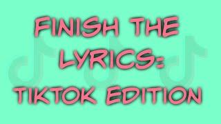Can you finish the lyrics to top hits on tiktok??? ------------------------------------------------------------------------------------------------------...